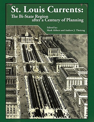 Image for St. Louis Currents: The Bi-State Region After a Century of Planning
