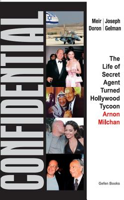 Image for Confidential: The Life of Secret Agent Turned Hollywood Tycoon - Arnon Milchan
