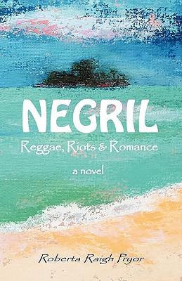 Negril Reggae, Riots & Romance, Pryor, Roberta Raigh
