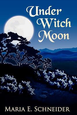 Under Witch Moon: Moon Shadow Series, Schneider, Maria E