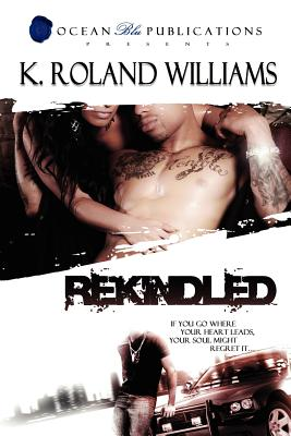 Rekindled, K. Roland Williams