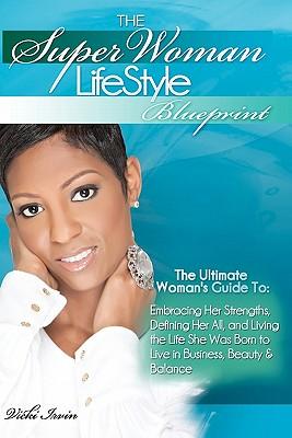 The Superwoman Lifestyle Blueprint, Irvin, Vicki