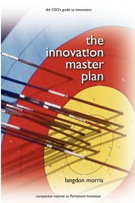 The Innovation Master Plan: The CEO's Guide to Innovation, Morris, Langdon