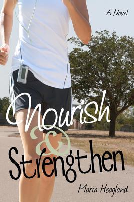 Image for Nourish & Strengthen: A Novel
