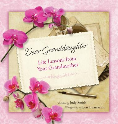 Dear Granddaughter: Life Lessons from Your Grandmother, Judy Smith