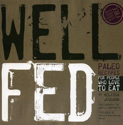 Image for Well Fed: Paleo Recipes for People Who Love to Eat