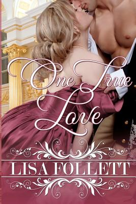 One True Love: A Regency Romance, Follett, Lisa