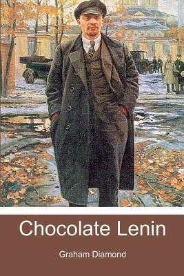 Chocolate Lenin: A Novel, Graham Diamond
