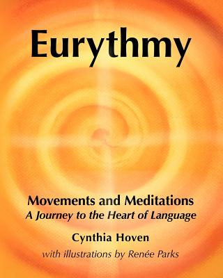 <B>Eurythmy Movements and Meditations </B><I> A Journey to the Heart of Language</I>, HOVEN, CYNTHIA