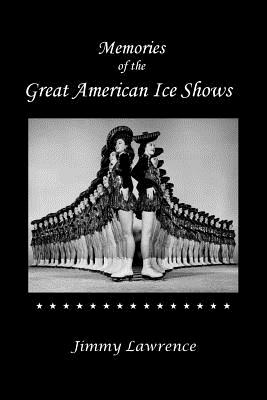 Memories of The Great American Ice Shows, Lawrence, Jimmy