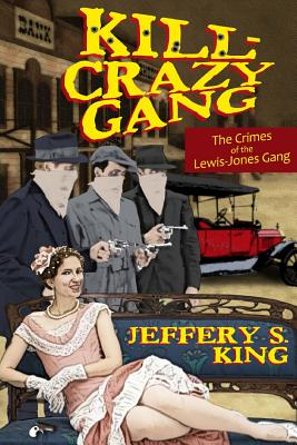 Image for Kill Crazy Gang: The Crimes of the Lewis-Jones Gang