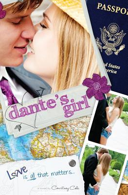 Dante's Girl: The Paradise Diaries (Volume 1), Cole, Courtney