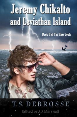 Jeremy Chikalto and Leviathan Island (Volume 2), DeBrosse, T. S.
