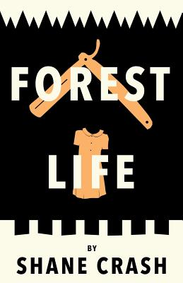 Forest Life, Crash, Shane