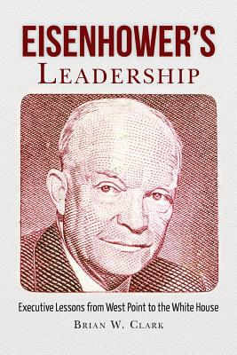 Image for Eisenhower's Leadership: Executive Lessons from West Point to the White House