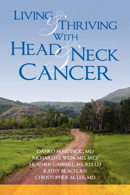 Living and Thriving With Head and Neck Cancer, Lee MD, Christopher M