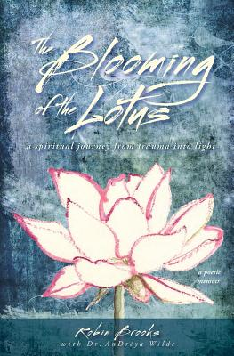 The Blooming of the Lotus: A Spiritual Journey fro, Brooks, Robin