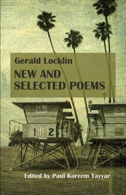 Image for Gerald Locklin: New and Selected Poems: (1967-2007)