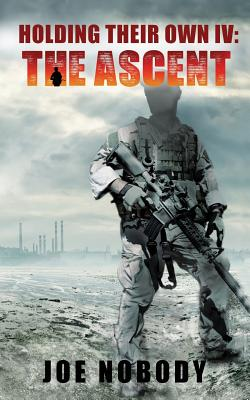 Holding Their Own IV: The Ascent, Joe Nobody