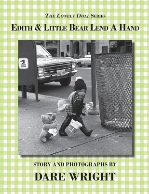 The Lonely Doll Series: Edith & Little Bear Lend A Hand, Wright, Dare