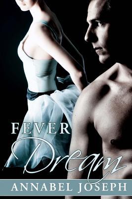 Fever Dream (BDSM Ballet) (Volume 2), Joseph, Annabel