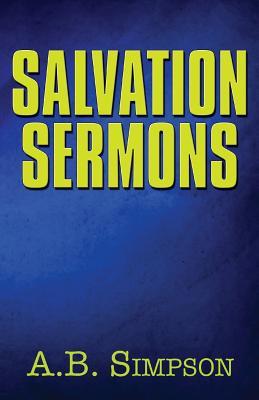 Salvation Sermons, A.B. Simpson
