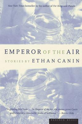 Emperor of the Air, Ethan Canin
