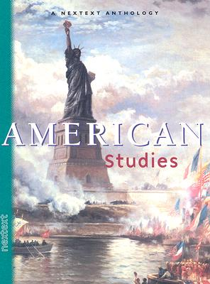 American Studies, Grades 6-12: A Nextext Anthology