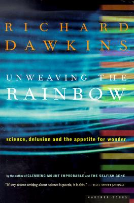 """Unweaving the Rainbow: Science, Delusion and the Appetite for Wonder"", ""Dawkins, Richard"""
