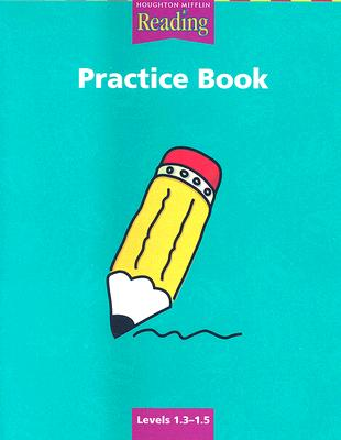 Houghton Mifflin Reading: Practice Book Grade 1.3-1.5, HOUGHTON MIFFLIN