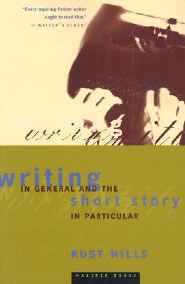 Writing in General and the Short Story in Particular, Hills, L. Rust