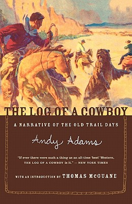 Image for The Log of a Cowboy: A Narrative of the Old Trail Days