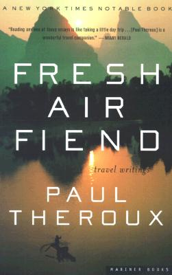 Image for Fresh Air Fiend: Travel Writings