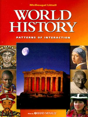 McDougal Littell World History: Patterns of Interaction Student Edition, Roger B. Bech; Linda Black; Larry S. Krieger; Phillip Chiviges Naylor; Dahia Ibo Shabaka