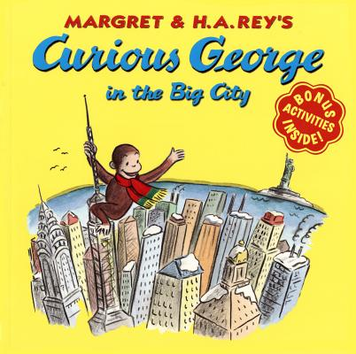 """Curious George in the Big City, """"Rey, H. A.; Rey, Margret"""""""