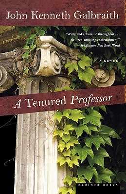 A Tenured Professor, Galbraith, John  Kenneth; Galbraith, John Kenneth