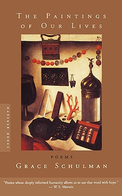 The Paintings of Our Lives: Poems, Schulman, Grace