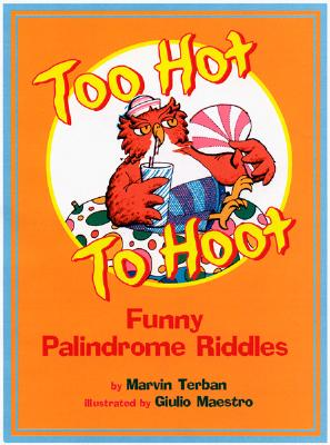 Image for Too Hot to Hoot: Funny Palindrome Riddles