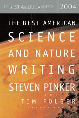 The Best American Science And Nature Writing 2004, Pinker, Steven [editor]