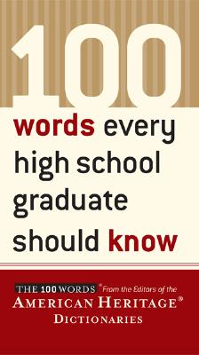 Image for 100 Words Every High School Graduate Should Know