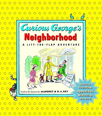 """Curious George's Neighborhood: A Lift-the-Flap Adventure, """"Rey, H. A."""""""