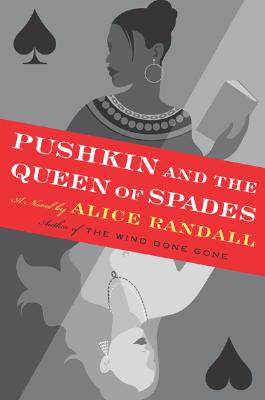 Pushkin and the Queen of Spades: A Novel, Alice Randall