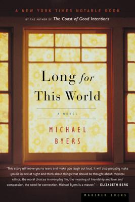 """Long for This World: A Novel, """"Byers, Michael"""""""