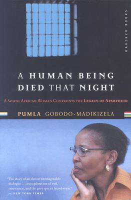 Image for Human Being Died That Night: A South African Woman Confronts the Legacy of Apart