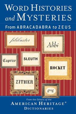 Image for Word Histories and Mysteries: From Abracadabra To Zeus