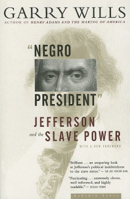 Image for 'Negro President': Jefferson And The Slave Power