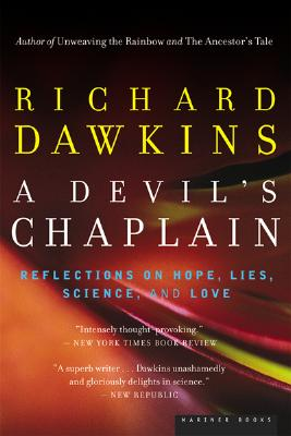 """""""A Devil's Chaplain: Reflections on Hope, Lies, Science, and Love"""", """"Dawkins, Richard"""""""