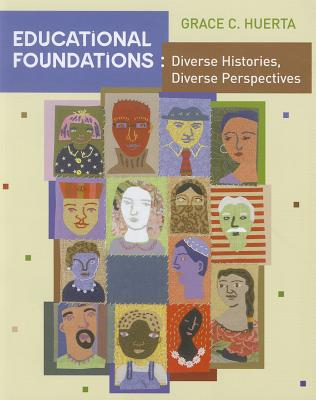 Educational Foundations: Diverse Histories, Diverse Perspectives, Huerta, Grace