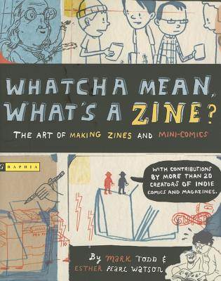 Whatcha Mean, What's a Zine?, Watson, Esther