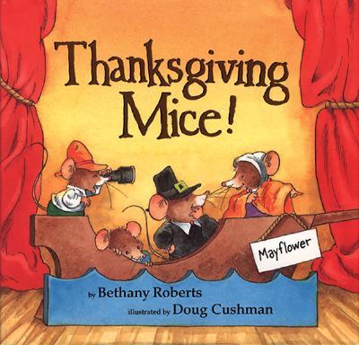 "Thanksgiving Mice!, ""Roberts, Bethany"""